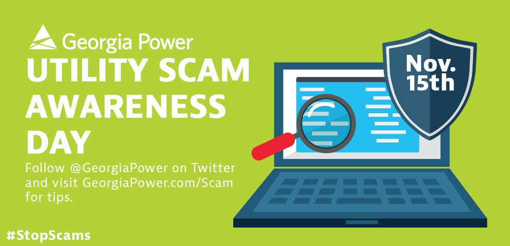 Georgia Power is joining utilities across the country to help customers avoid scams on Utility Scam Awareness Day, November 15.