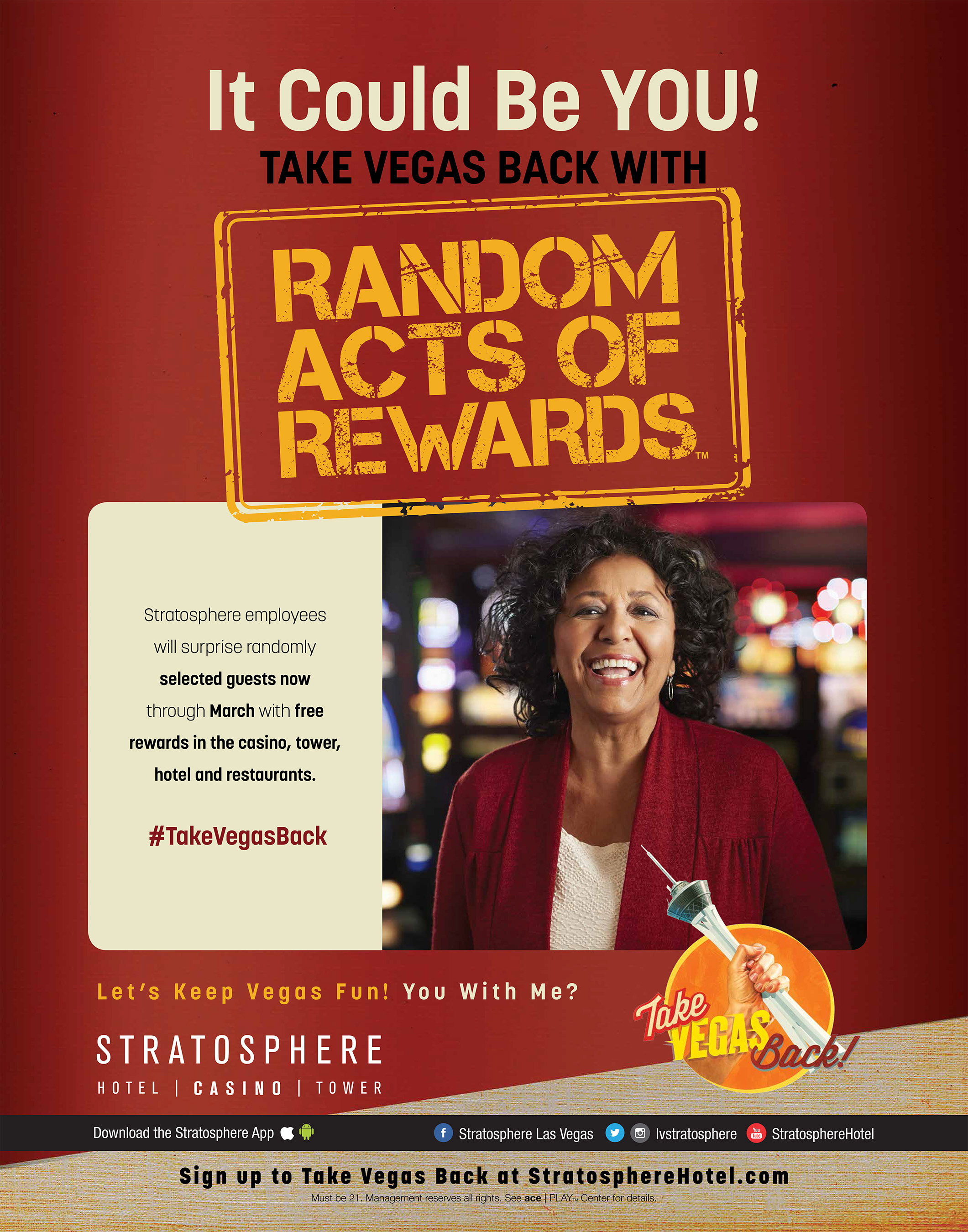 In addition to offering guests affordable options every day, Stratosphere will also surprise its guests with Random Acts of RewardsTM, an extension of its Take Vegas Back campaign.