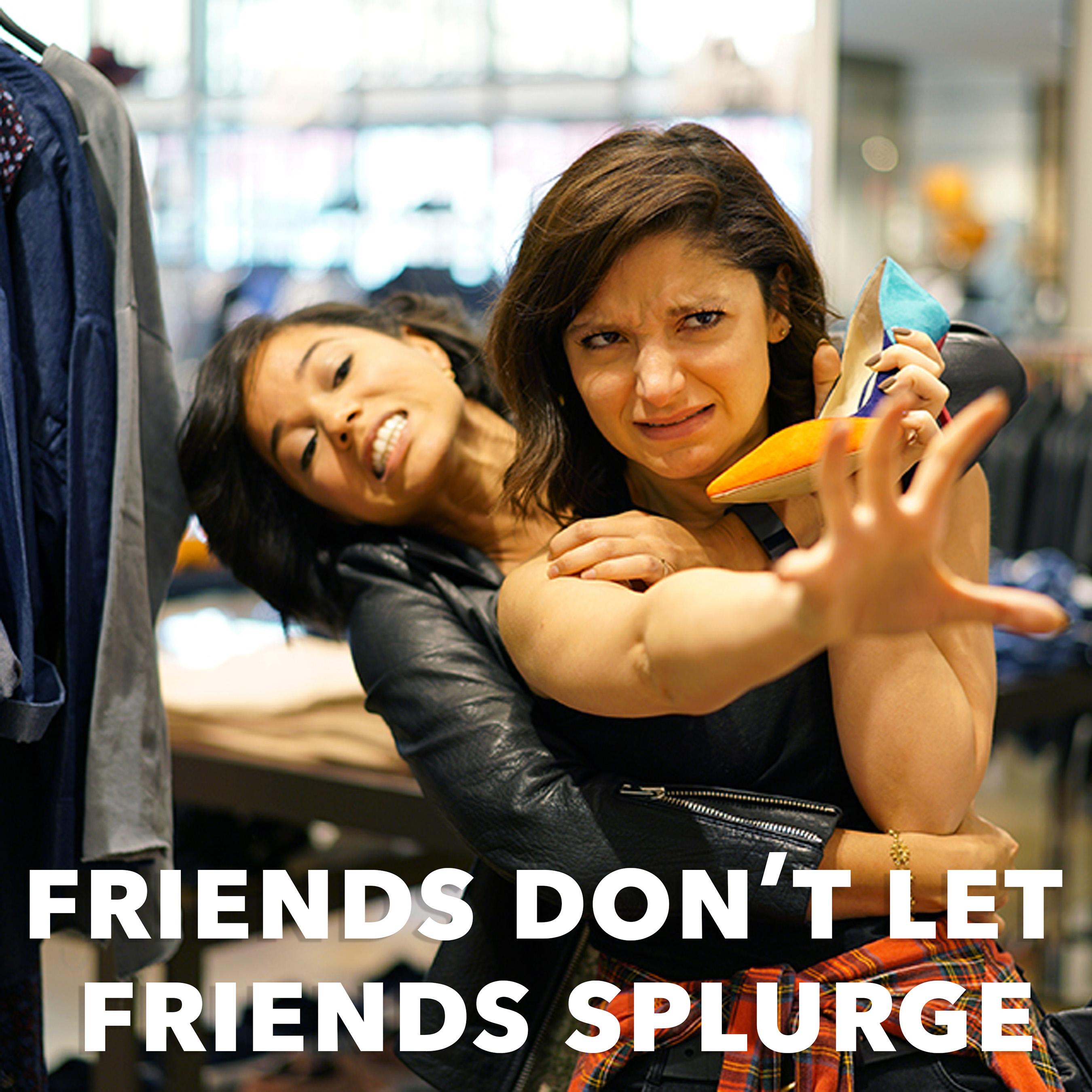 Friend Don't Let Friends: Instagram
