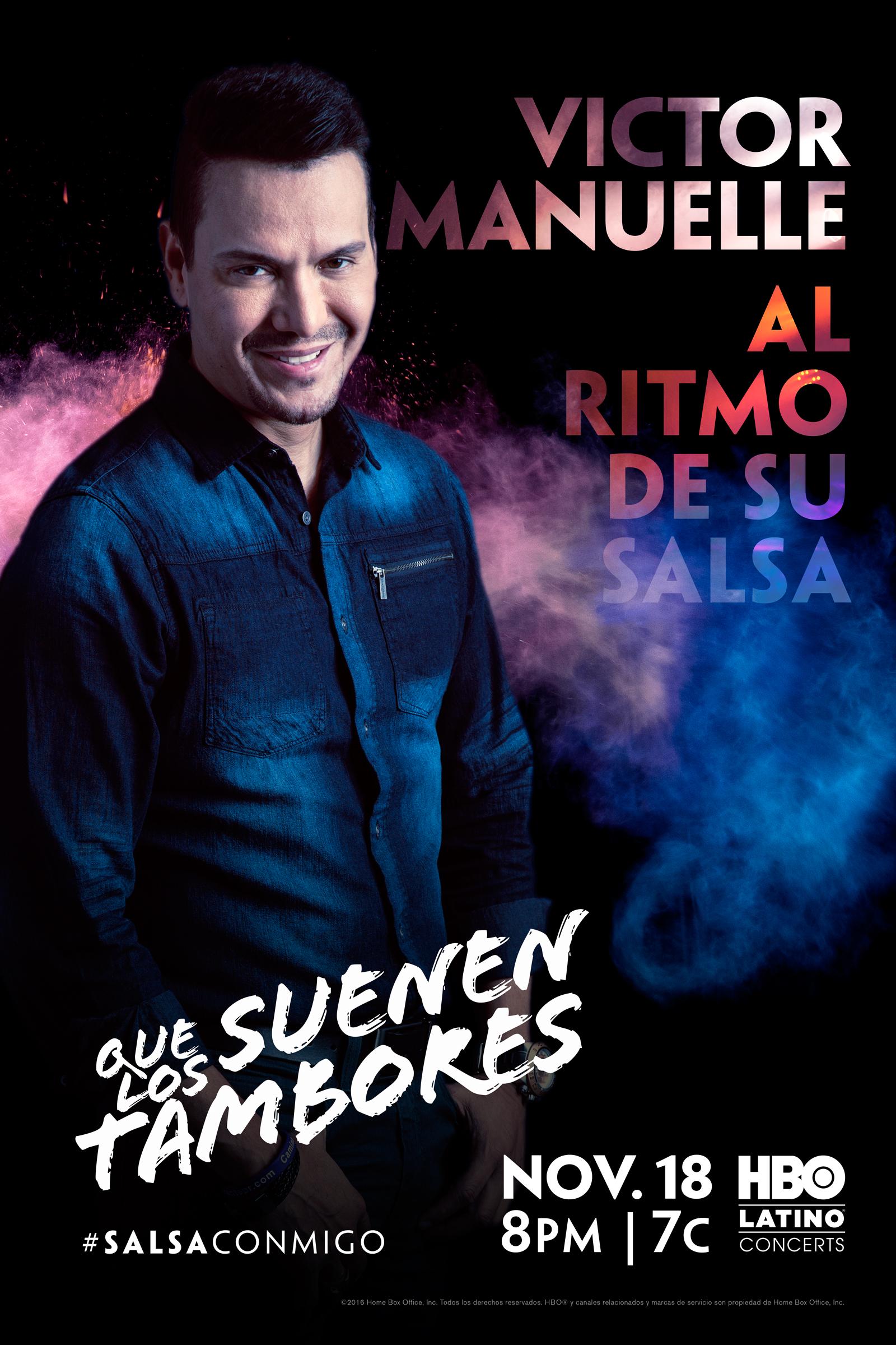 HBO Latino® To Air Multi-Platinum Salsa Sensation Víctor Manuelle's First TV Concert Special Que Suenen Los Tambores On November 18!