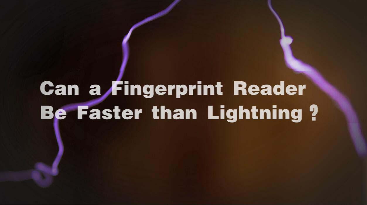 Can a fingerprint reader be faster than lightning?