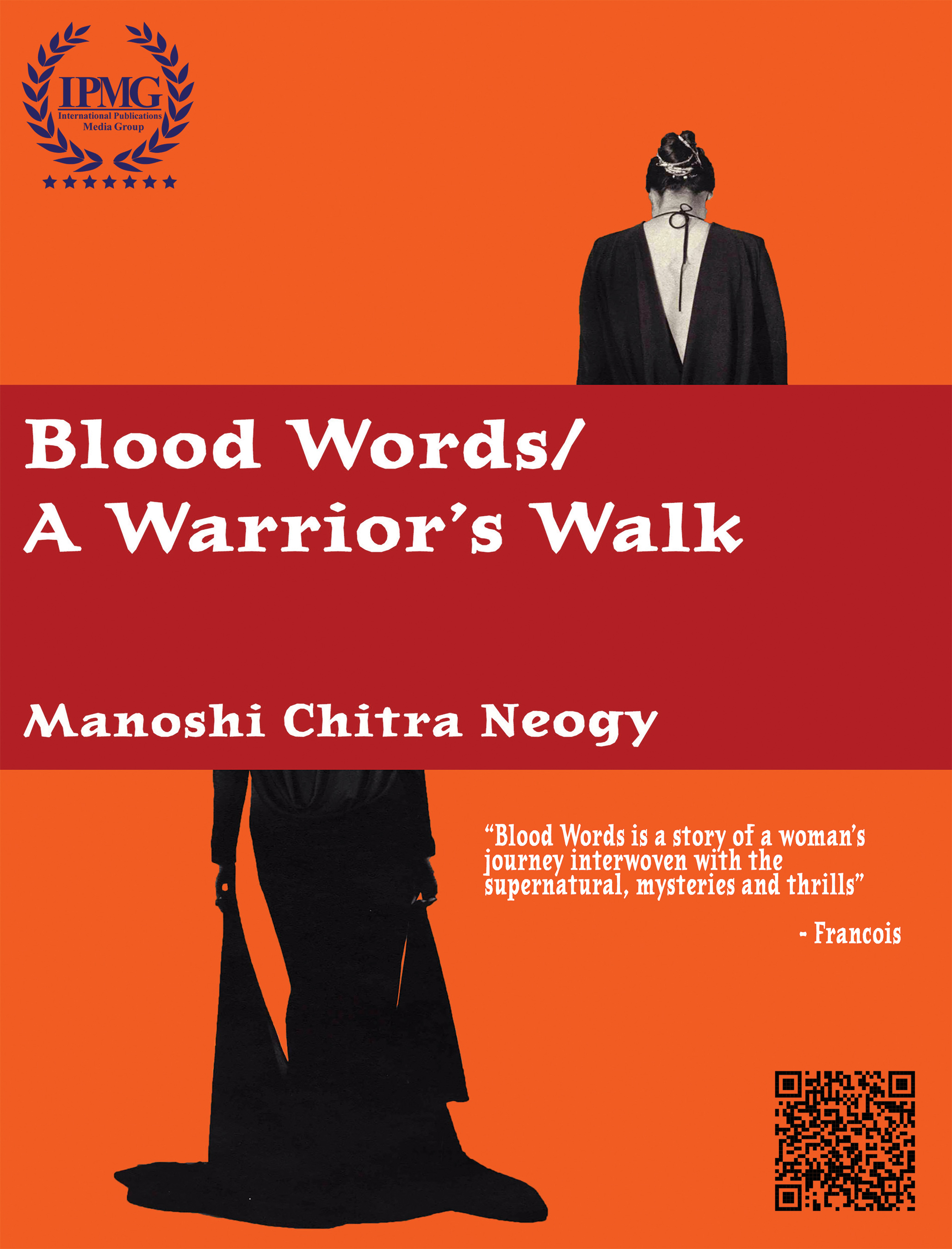 Blood Words: A Warrior's Walk by Manoshi Chitra Neogy, a poetic women's fiction novel