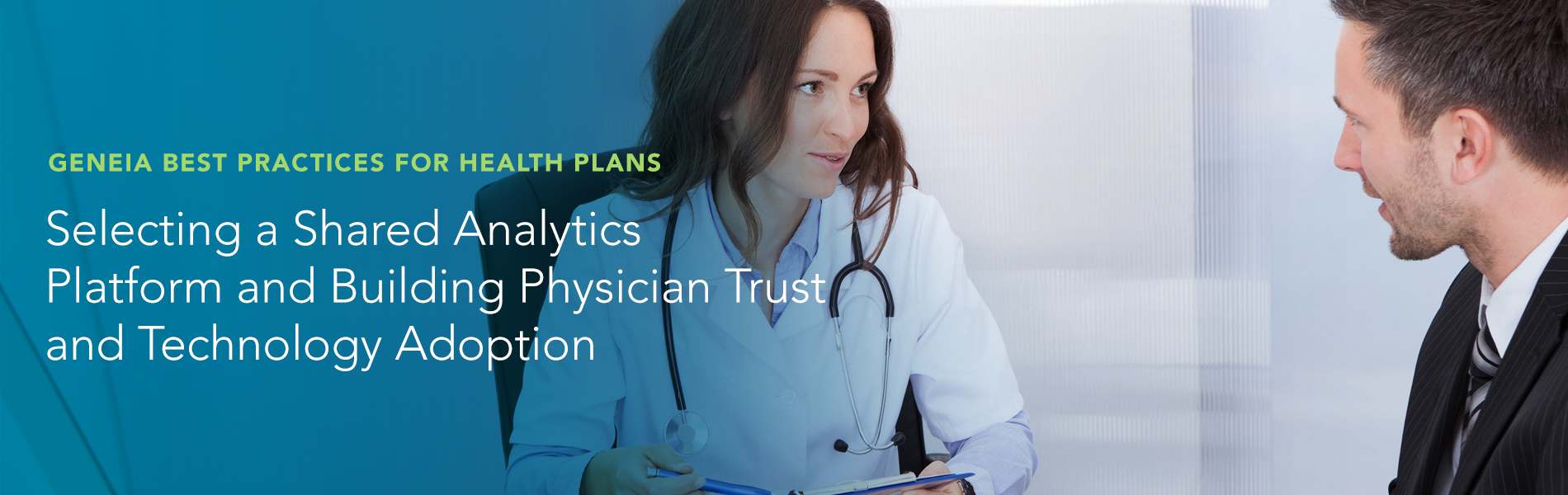 Health plans that are succeeding in value-based care have learned they need greater alignment with physicians. Download Geneia's best practices today.