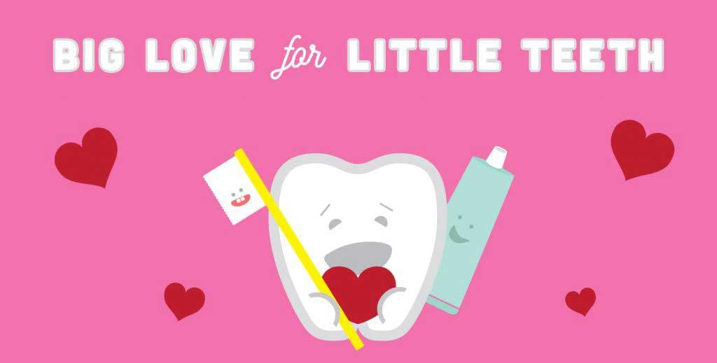 Big Love for Little Teeth