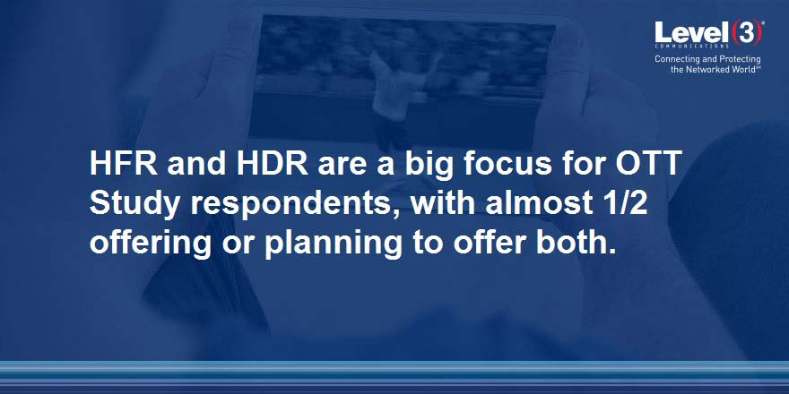 HFR and HDR a Big Focus