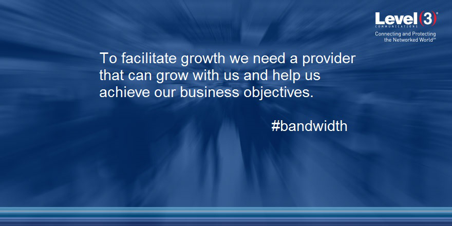 The IT Operations team can increase and decrease bandwidth across facilities, which helps to minimize costs.