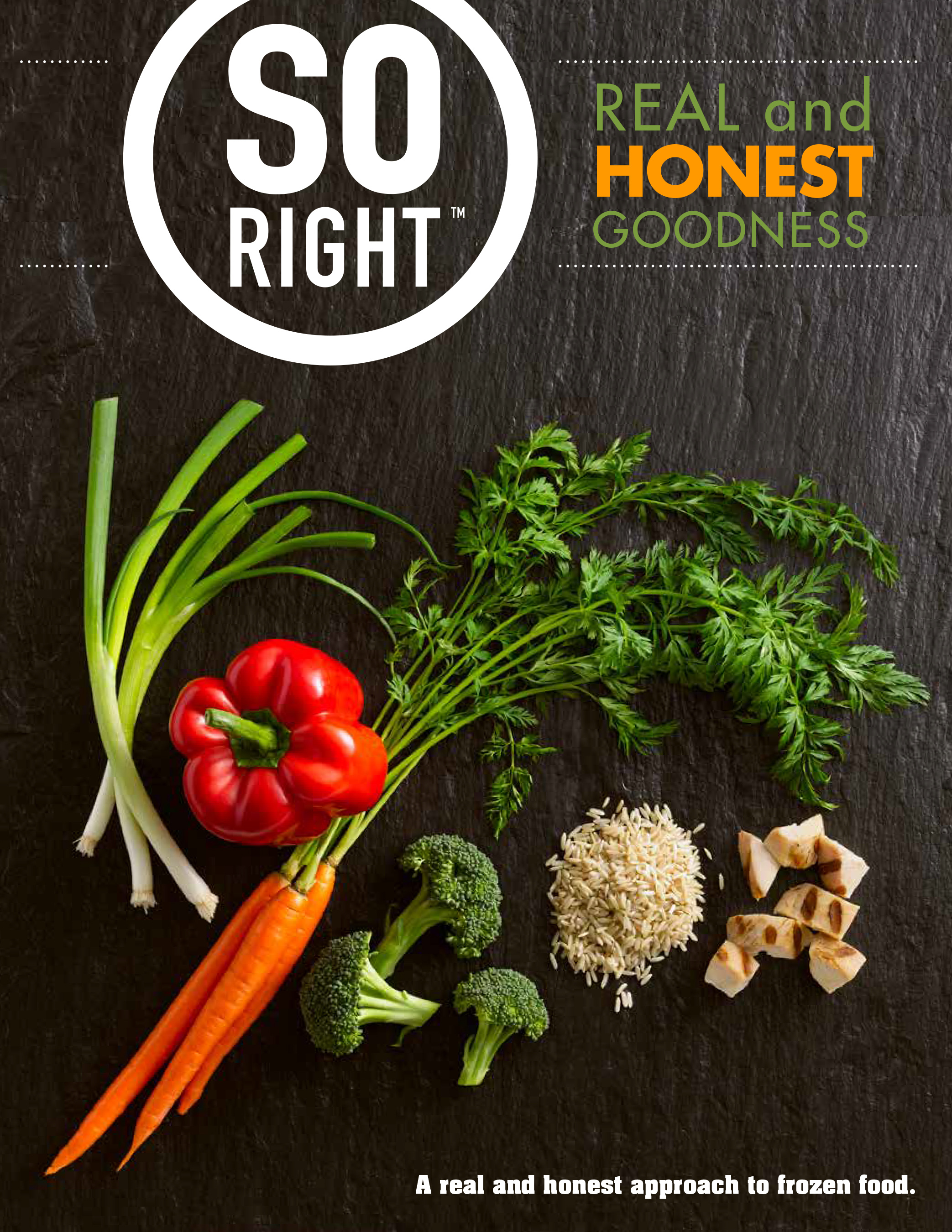 Introducing SO RIGHT® Frozen Entrées: Real Ingredients And