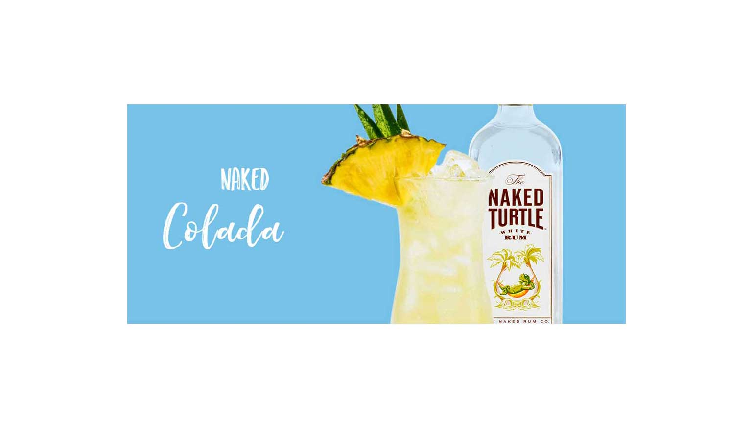 For a more de-light-ful tasting Piña Colada, swap out coconut milk for coconut water. This tropical treat is best enjoyed Naked. Photo Credit: The Naked Turtle White Rum