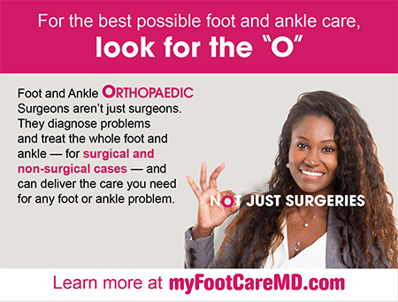 "For the best possible foot and ankle care, look for the ""o"""