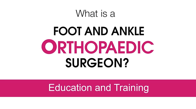 Foot and Ankle Orthopaedic Surgeons Have Comprehensive Medical Training