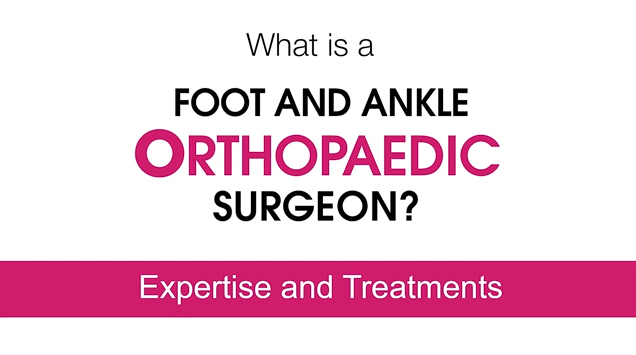What Is a Foot and Ankle Orthopaedic Surgeon?