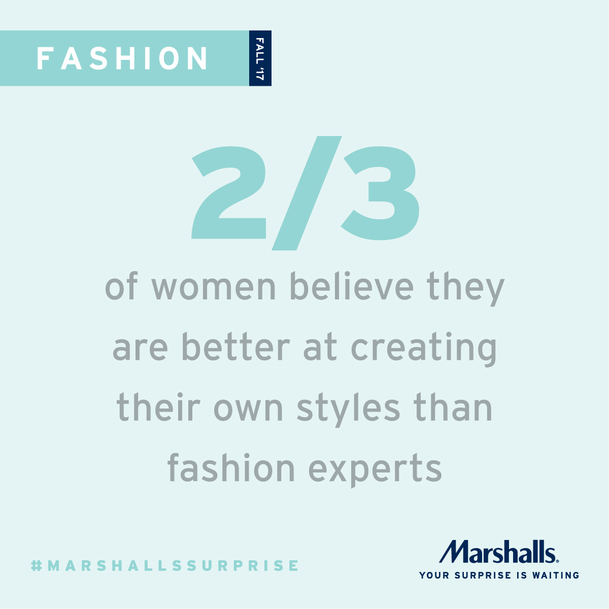 A recent Marshalls survey reveals that two-thirds of women believe they are better at creating their own styles than fashion experts.