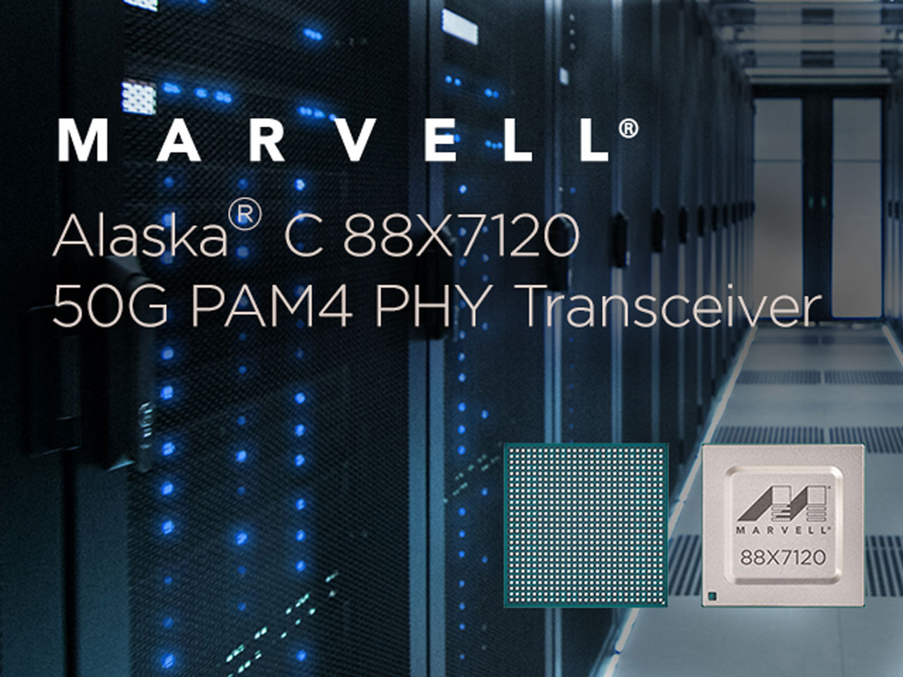 Marvell Alaska® C 88X7120 16-port 50G Ethernet physical layer transceiver is fully compliant with new IEEE 802.3cd and 802.3bs standards and aims at high density data center connectivity