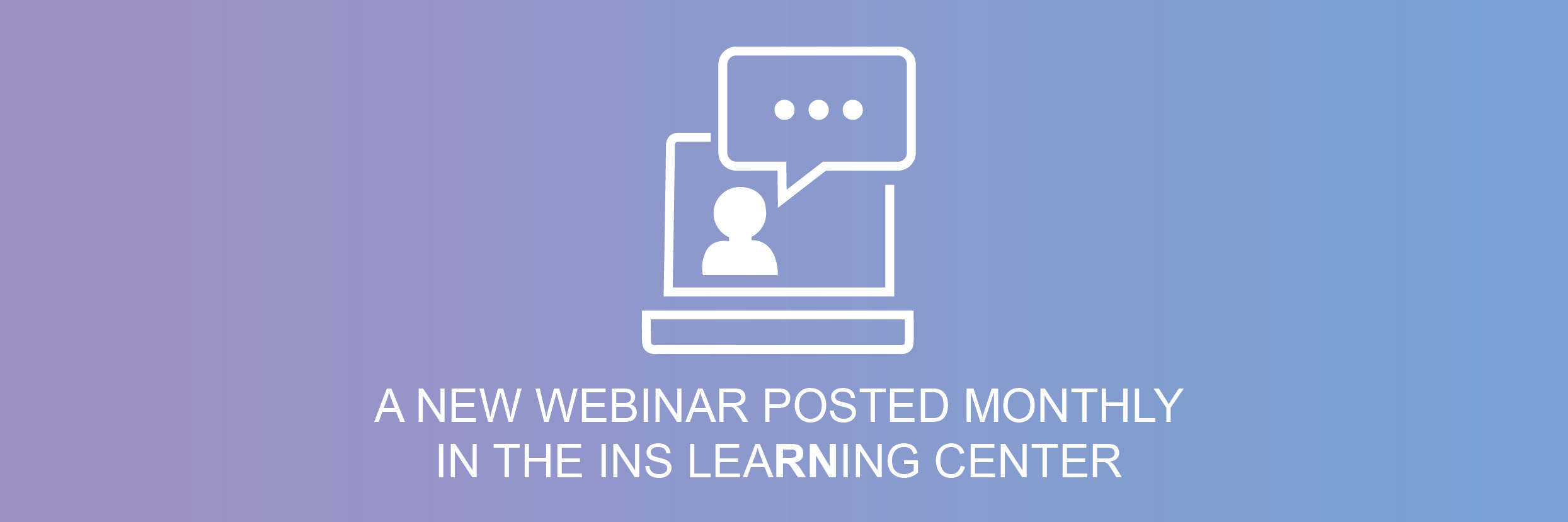 "A computer learning icon above the words ""A new webinar posted monthly in the ins learning center"""