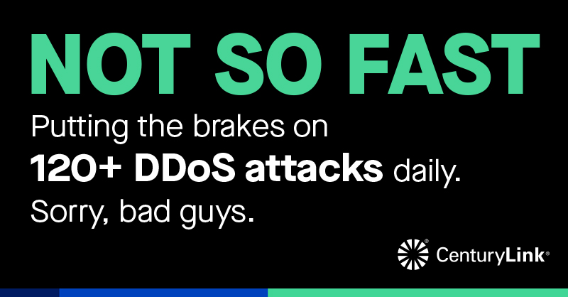 CenturyLink responds to and mitigates roughly 120 DDoS attacks per day.
