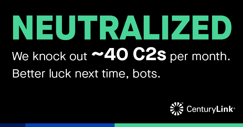 CenturyLink removes nearly 40 C2 networks per month.