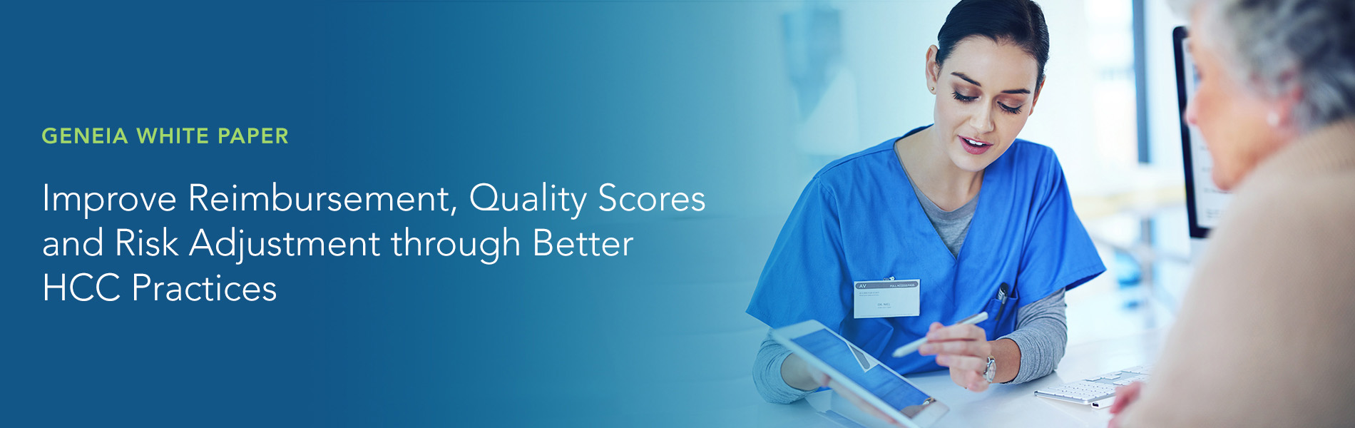 Banner with nurse talking to a client and text that reads: Improve Reimbursement, quality scores, and risk adjustment through better HCC practices.