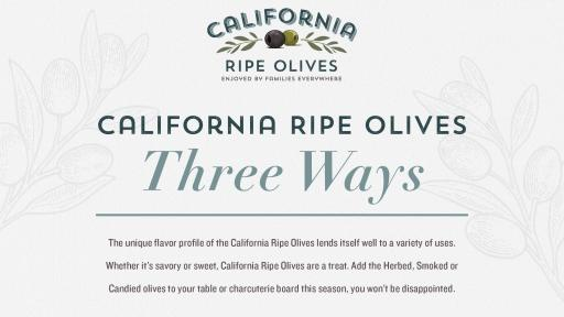 California Ripe Olives Three Ways