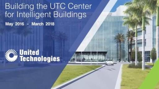 Building the UTC Center for Intelligent Buildings: May 2016 - March 2018