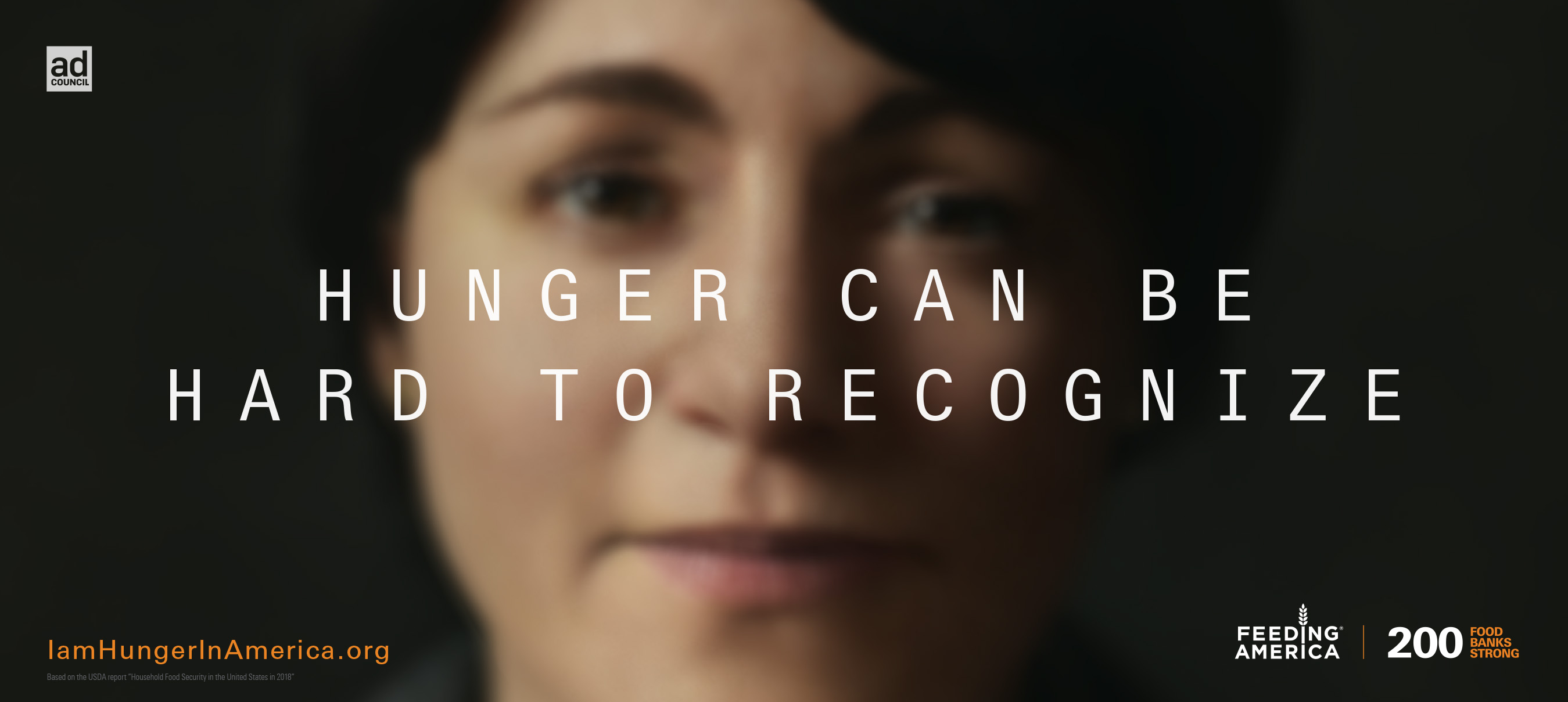 Hunger can be hard to recognize. Learn more at IAMHUNGERINAMERICA.ORG