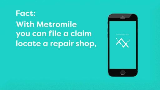 With Metromile, you can file a claim, locate a repair shop, book a rental car, and get paid -- all from the Metromile app.
