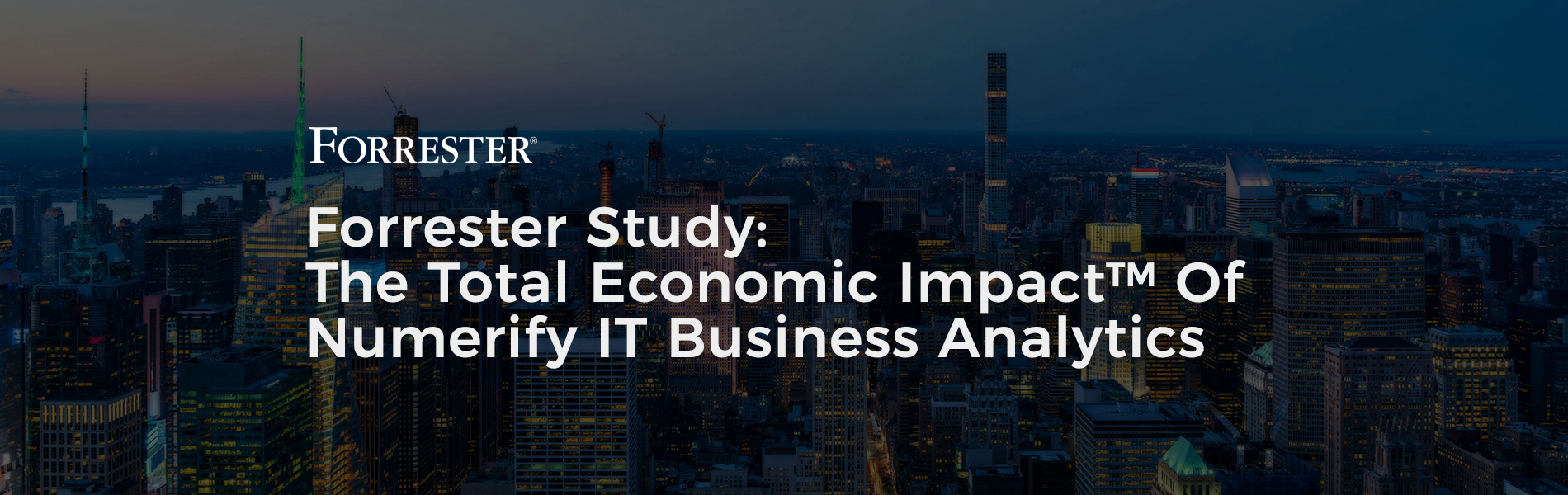 Forrester Study: The Total Economic Impact™ Of Numerify IT Business Analytics