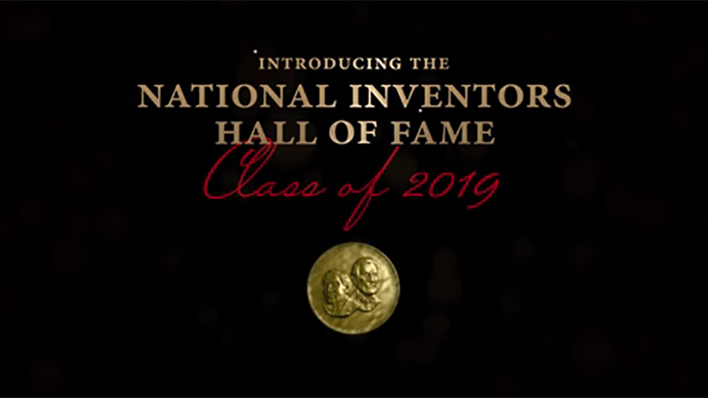 19 Innovators to be Inducted as 2019 Class of the National Inventors Hall of Fame