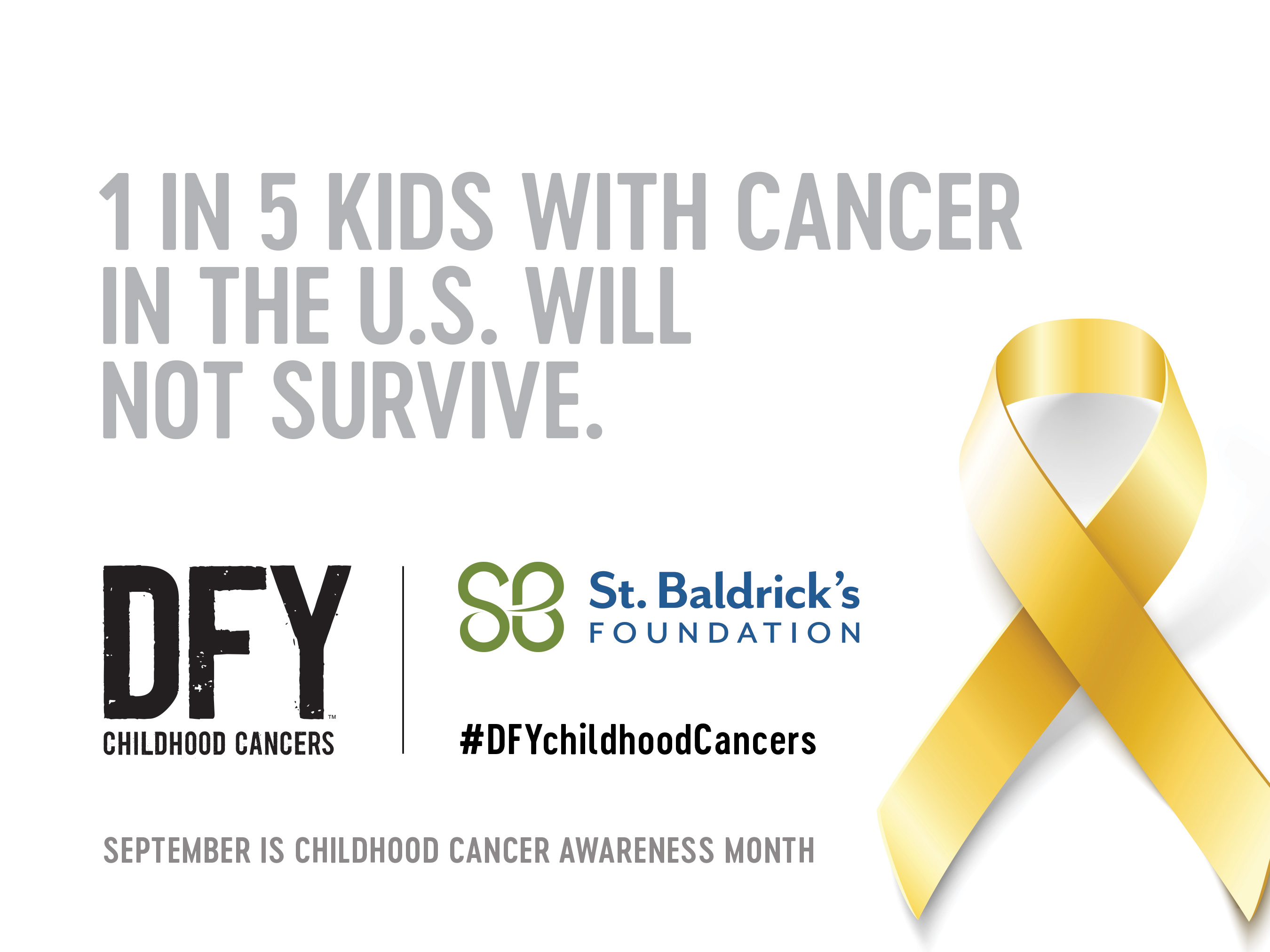 Share this image on social media using the hashtag #DFYchildhoodCancers and #StBaldricks.