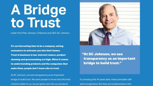 See why SC Johnson Chairman and CEO Fisk Johnson says transparency is fundamental.