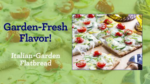 Banner image that says Garden-Fresh Flavor beside and image of Italian flatbread with cheese and tomatoes.