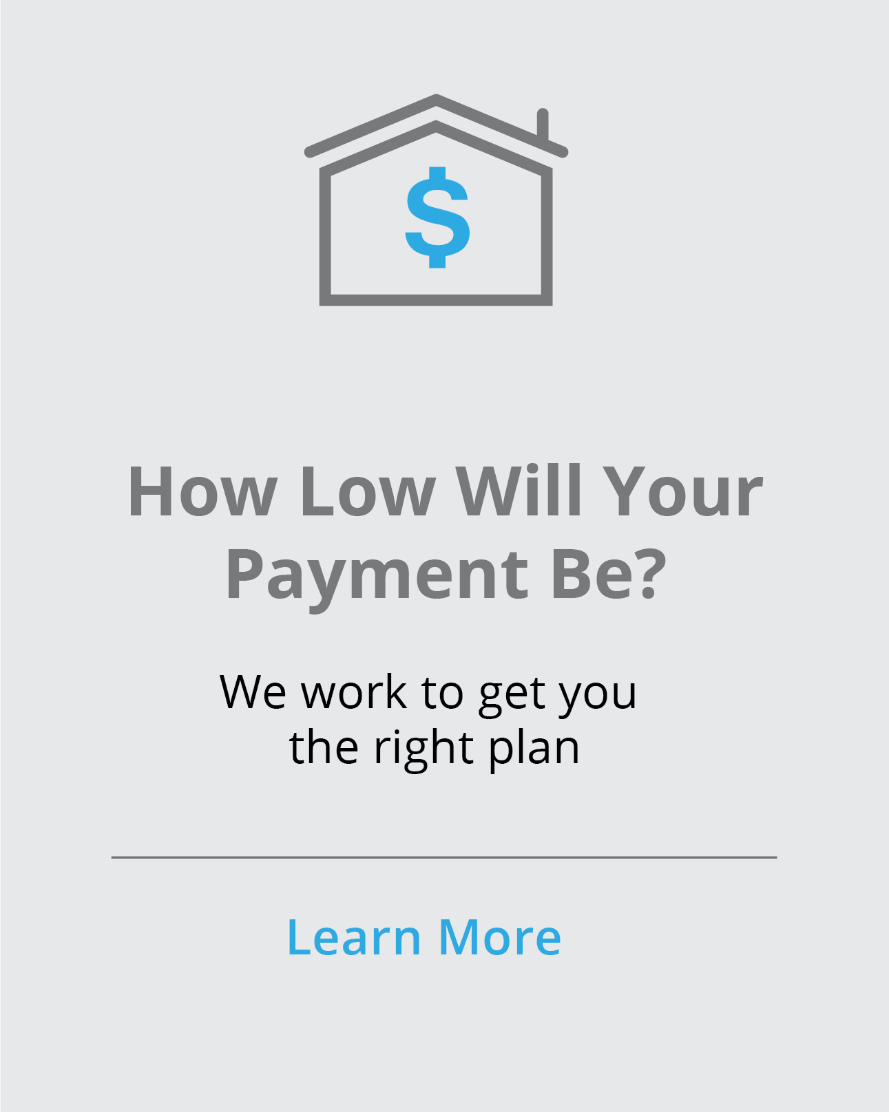 How low will your payment be?