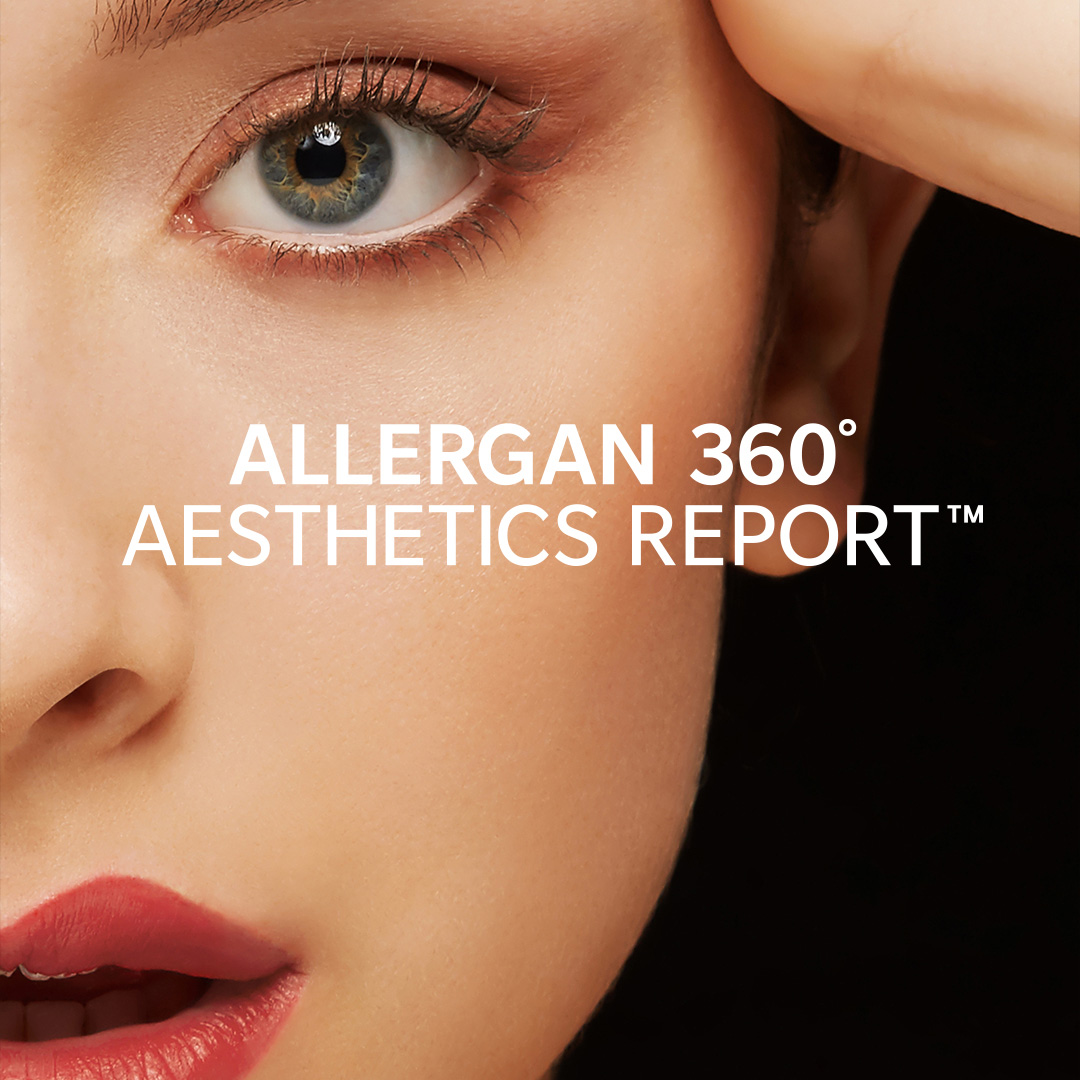 The Allergan 360 Aesthetics report has arrived, to download the full report today visit 360aestheticsreport.com