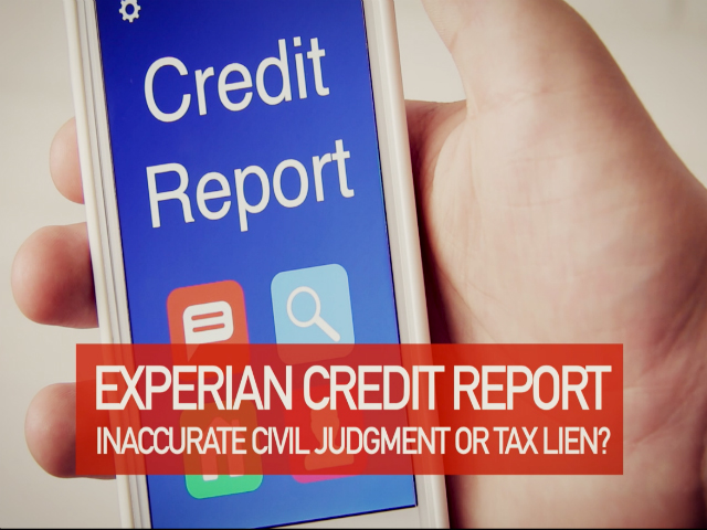 Tax lien or civil judgment on Experian credit report? Consumers may qualify for benefits.