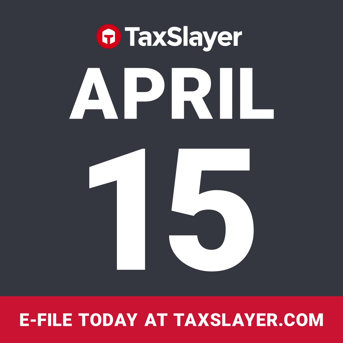 The countdown to tax day is on! If you haven't e-filed yet, TaxSlayer wants you to get your maximum refund. Start for free today at TaxSlayer.com.