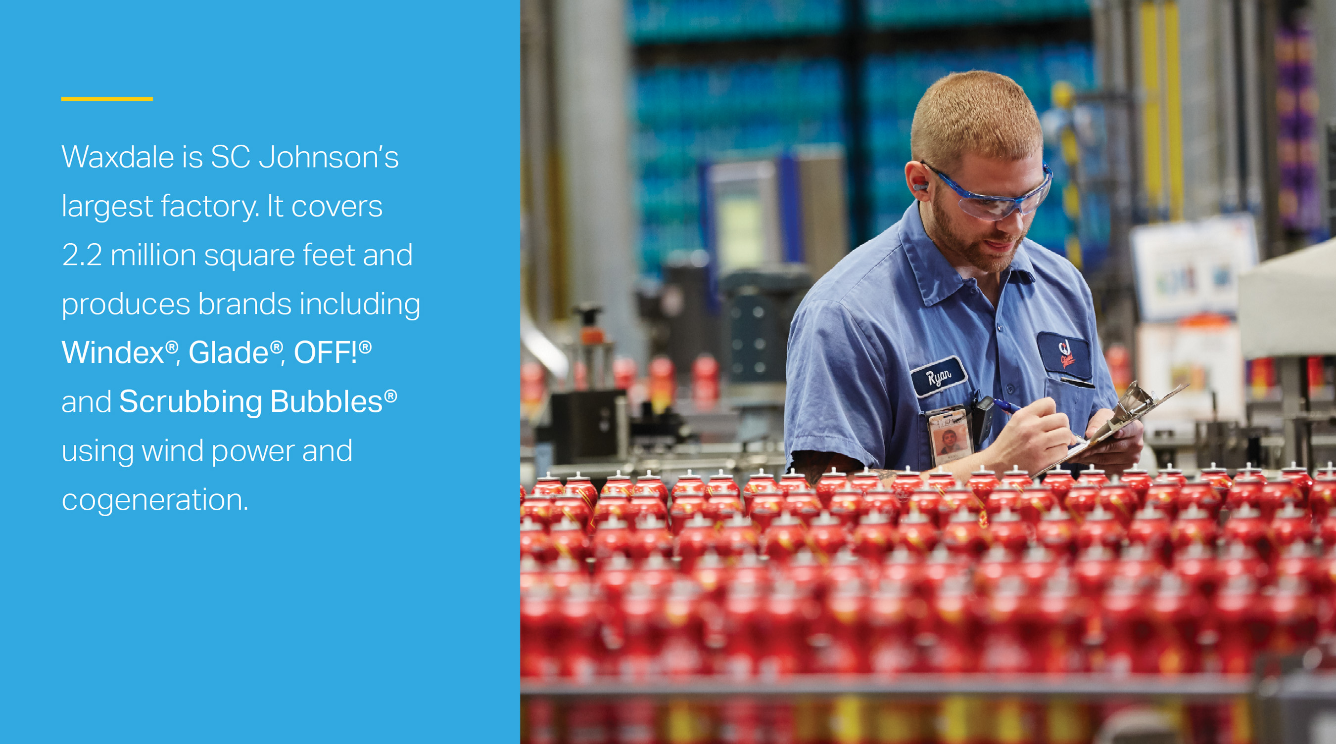 SC Johnson's largest factory generates 85% of its energy from cleaner-burning natural gas.