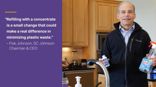 "Concentrate Tile that says ""Refilling with a concentrate is an example of a very small behavior change that can make a real difference in minimizing waste."". Fisk Johnson holds up a small concentrate bottle next to a Windex bottle."