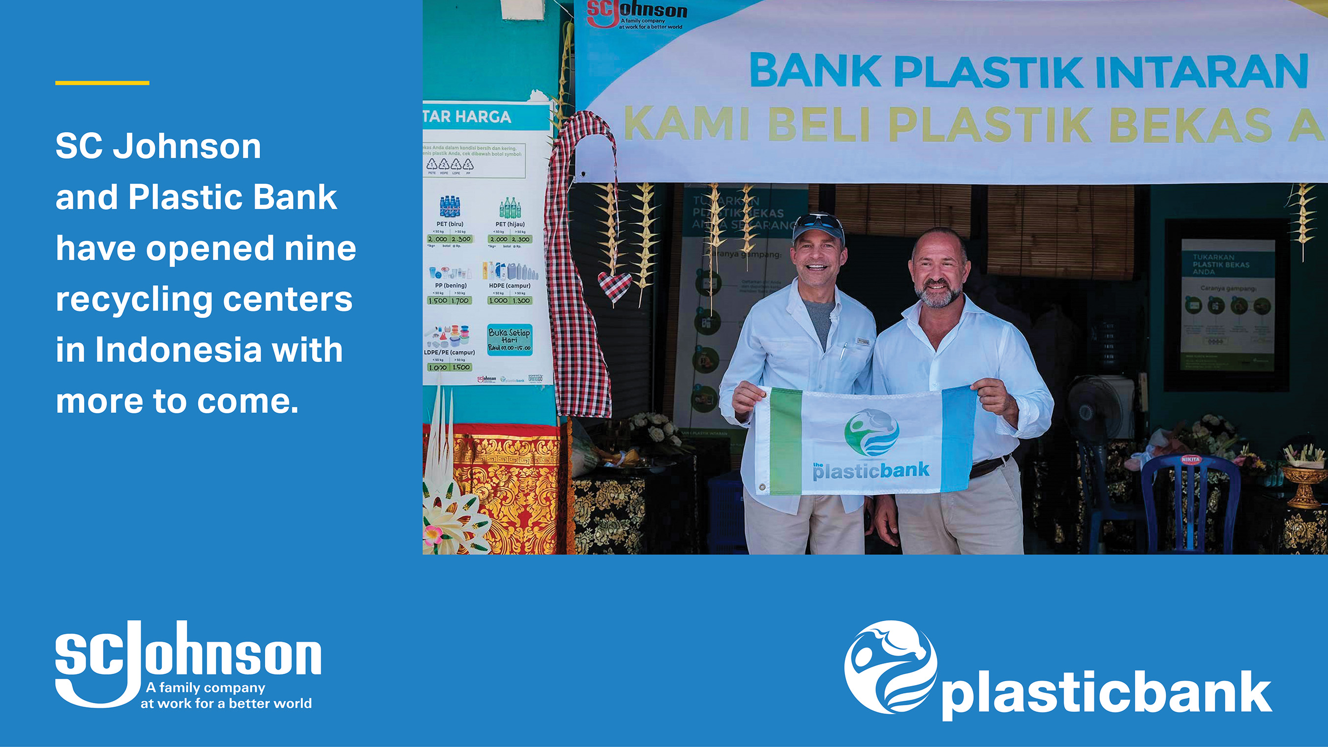 Fisk Johnson, Chairman and CEO of SC Johnson and David Katz, CEO of Plastic Bank, open a recycling center in Indonesia.