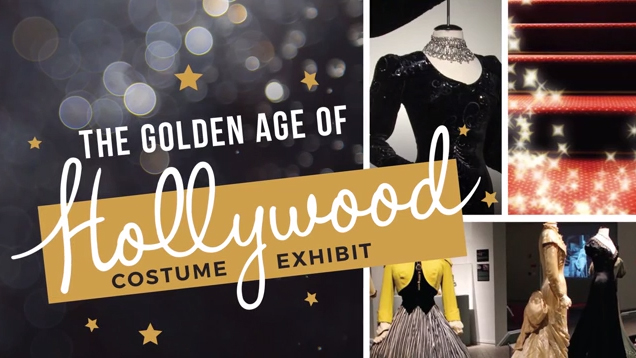 The Golden Age of Hollywood Costume Exhibit