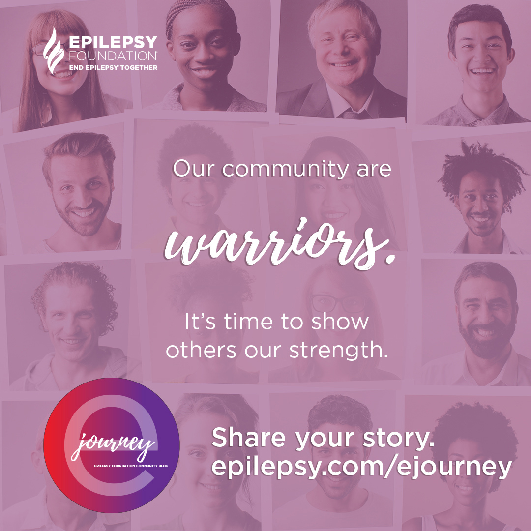 Every journey is unique. The Epilepsy Foundation is unveiling a new community blog called eJourney, which features stories from around the country of people living with epilepsy. Share your story with epilepsy and inspire others.