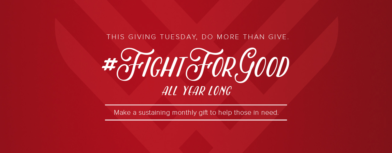 Join the Fight for Good on Giving Tuesday...