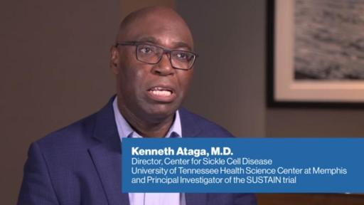 Play Video: Dr. Kenneth Ataga Discusses the Randomized, Placebo-controlled SUSTAIN Clinical Trial