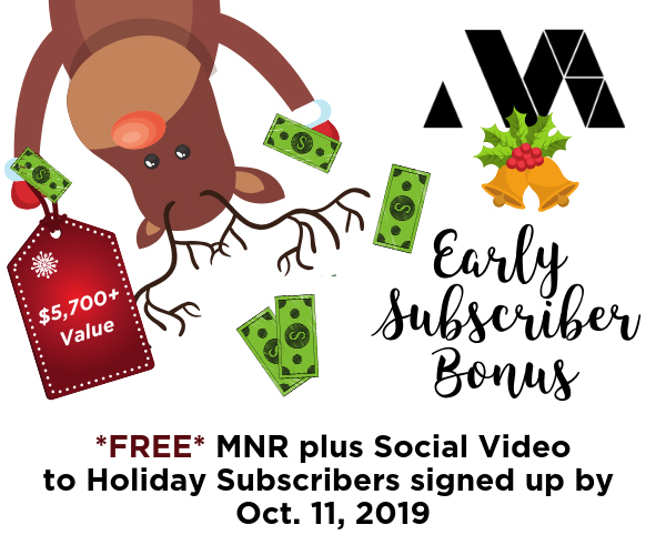 Sign up for a Holiday Subscription by October 11, 2019 and receive a Multichannel News Release (MNR) and Social Video at no additional cost.