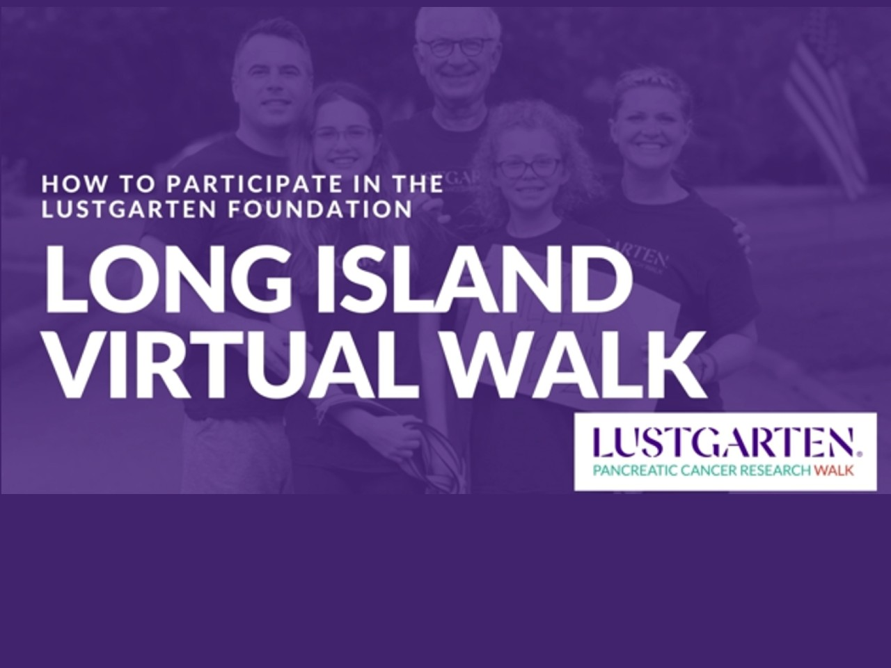 Join the Lustgarten Foundation As We Walk Virtually for Pancreatic Cancer Research!