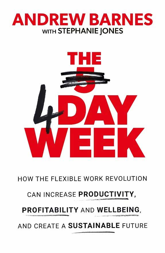 Big Idea for the New Decade: 4 Day Week phenomenon told in new book