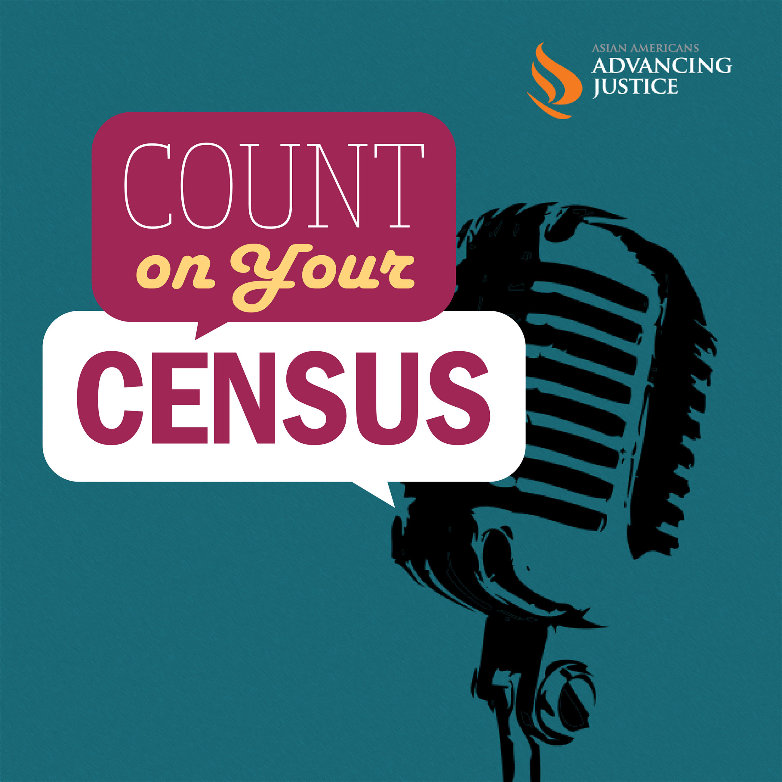 Count on Your Census podcast by Asian Americans Advancing Justice