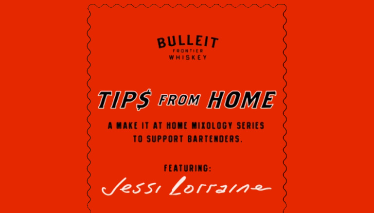 Bulleit Frontier Whiskey presents #TipsfromHome: A Make It At Home Mixology Series to Support Bartenders featuring Jessi Lorraine #DiageoDonation