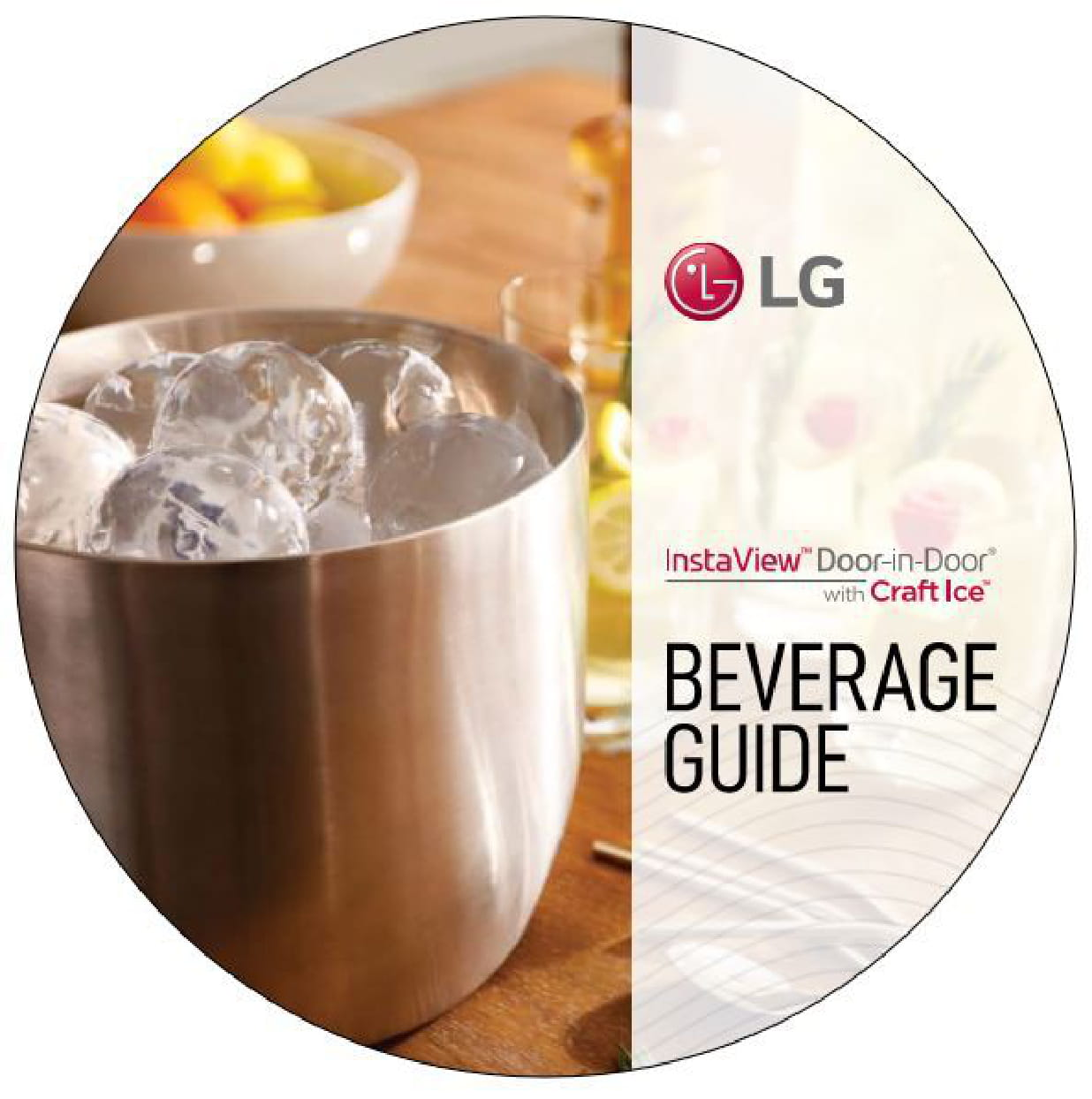 Enjoy Craft Ice™ with one of the recipes from the beverage guide. Ranging from coffee to alcoholic drinks!