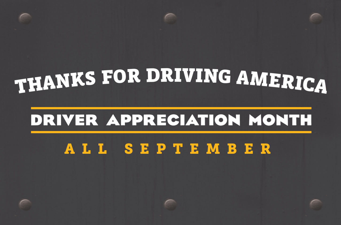 Professional drivers keep North America moving and Pilot Company is giving them a special thanks all September for Driver Appreciation month.