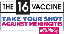 The 16 Vaccine: Take Your Shot Against Meningitis with Molly logo