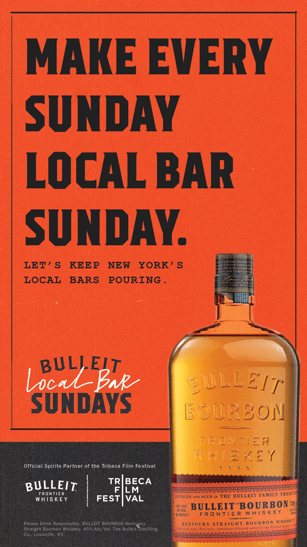 MAKE EVERY SUNDAY LOCAL BAR SUNDAY.